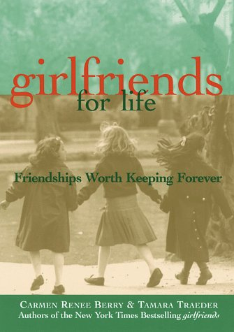 Image for Girlfriends for Life : Friendships Worth Keeping Forever