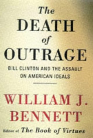 Image for Death of Outrage: Bill Clinton and the Assault on American Ideals