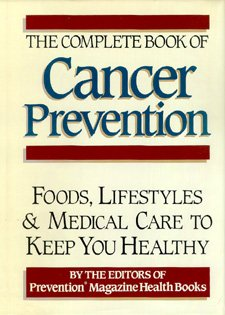 Image for The Complete Book of Cancer Prevention: Food, Lifestyles and Medical Care to Keep You Healthy