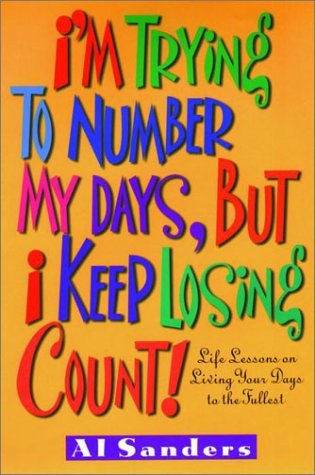 Image for I'm Trying to Number My Days, But I Keep Losing Count!