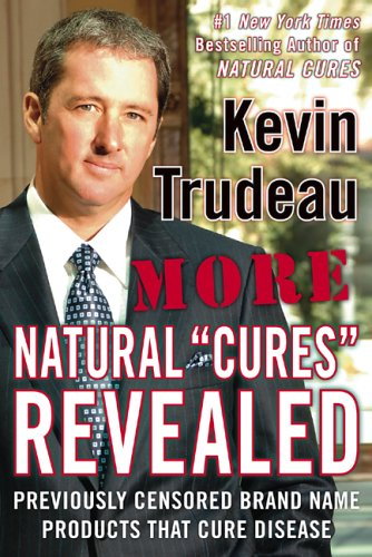 Image for More Natural Cures Revealed: Previously Censored Brand Name Products That Cure Disease