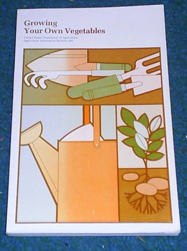 Image for Growing Your Own Vegetables (Agriculture Information Bulletin 409)