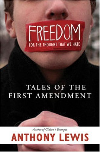 Image for Freedom for the Thought That We Hate: A Biography of the First Amendment