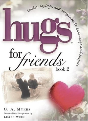 Image for Hugs for Friends : Stories, Sayings, and Scriptures to Encourage and Inspire