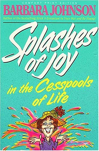 Image for Splashes Of Joy In The Cesspools Of Life